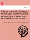 A Review Of Mr Lyells Elements Of Geology With Observations On The Progress Of The Huttonian Theory Of The Earth By W H Fitton From The Edinburgh Review No 140