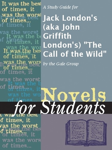 A Study Guide for Jack Londons aka John Griffith Londons The Call of the Wild
