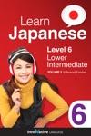 Learn Japanese - Level 6 Lower Intermediate Enhanced Version