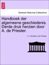 Handboek Der Algemeene Geschiedenis Derde Druk Herzien Door A De Priester