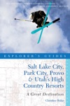 Explorers Guide Salt Lake City Park City Provo  Utahs High Country Resorts A Great Destination Second Edition