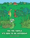 Tad The Turtle Its Okay To Be Different