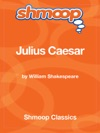 Julius Caesar Complete Text With Integrated Study Guide From Shmoop