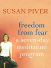 Freedom From Fear A Seven-Day Meditation Program