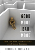 Good Mood, Bad Mood - Charles D. Hodges, M.D. Cover Art