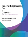 Federal Engineering Co V Grieves