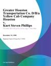 Greater Houston Transportation Co DBA Yellow Cab Company Houston V Kurt Steven Phillips