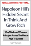 Napoleon Hills Hidden Secret In Think And Grow Rich Why This Law Of Success Principle Proves The Master Keys To Success