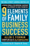 9 Elements Of Family Business Success A Proven Formula For Improving Leadership  Realtionships In Family Businesses