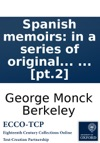Spanish Memoirs In A Series Of Original Letters Containing The History Of Donna Isabella Della Villarea  Published By The Author Of Maria Or The Generous Rustic In Two Volumes  Pt2