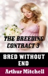 The Breeding Contract 3 Bred Without End
