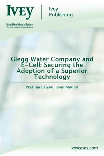 Glegg Water Company and E-Cell Securing the Adoption of a Superior Technology
