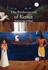 The Netherworld Of Kemet Kismets Ray Of Hope