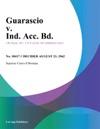 Guarascio V Ind Acc Bd