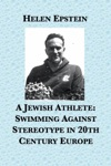 A Jewish Athlete Swimming Against Stereotype In 20th Century Europe