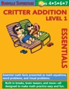 Critter Addition Essentials Level 1 Essential Math Facts Presented And Math Equations Word Problems And Visual Problems