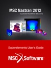MSC Nastran 2012 Superelements Users Guide