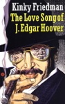 The Love Song Of J Edgar Hoover