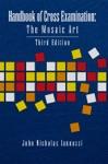 Handbook Of Cross Examination The Mosaic Art