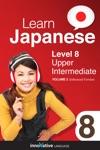 Learn Japanese - Level 8 Upper Intermediate Enhanced Version