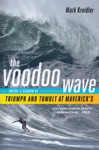 The Voodoo Wave Inside A Season Of Triumph And Tumult At Mavericks