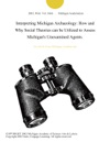 Interpreting Michigan Archaeology How And Why Social Theories Can Be Utilized To Assess Michigans Unexamined Agents