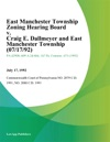 East Manchester Township Zoning Hearing Board V Craig E Dallmeyer And East Manchester Township