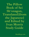 The Pillow Book Of Sei Shonagon Translated From The Japanese And Edited By Ivan Morris Study Guide