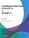 Caledonia Sand And Gravel Co V Joseph A