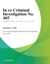 In Re Criminal Investigation No 465