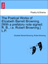 The Poetical Works Of Elizabeth Barrett Browning With A Prefatory Note Signed R B Ie Robert Browning LP Vol IV