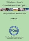 The FOA Reference Guide To Outside Plant Fiber Optics
