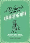 A Writers Guide To Characterization