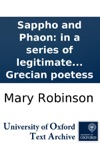 Sappho And Phaon In A Series Of Legitimate Sonnets With Thoughts On Poetical Subjects And Anecdotes Of The Grecian Poetess