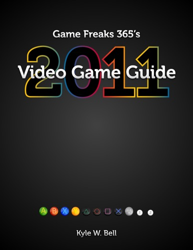 Game Freaks 365s Video Game Guide 2011