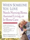 When Someone You Love Needs Nursing Home Assisted Living Or In-Home Care