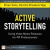Active Storytelling Using Video News Releases For PR Professionals