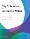 City Milwaukee V Gwendolyn Wilson