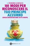 101 Modi Per Riconoscere Il Tuo Principe Azzurro Senza Dover Baciare Tutti I Rospi