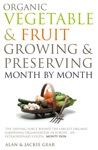 Organic Vegetable  Fruit Growing  Preserving Month By Month