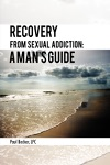Recovery From Sexual Addiction A Mans Guide