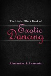 The Little Black Book Of Exotic Dancing