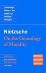 Nietzsche On The Genealogy Of Morality And Other Writings Student Edition