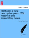 Hastings A Rural Descriptive Poem With Historical And Explanatory Notes