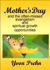 Mothers Day And The Often-missed Evangelism And Spiritual Growth Opportunities