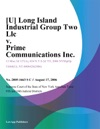 U Long Island Industrial Group Two Llc V Prime Communications Inc
