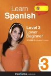Learn Spanish - Level 3 Lower Beginner Spanish Enhanced Version
