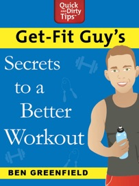 GET-FIT GUYS SECRETS TO A BETTER WORKOUT