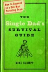 The Single Dads Survival Guide