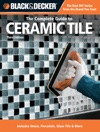 Black  Decker The Complete Guide To Ceramic Tile Third Edition